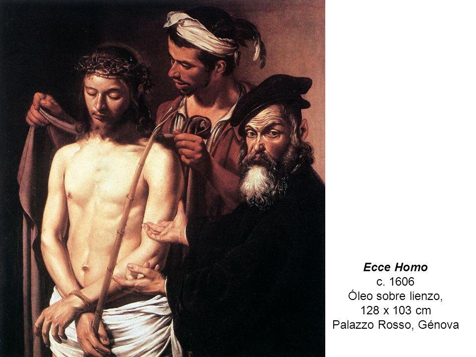 Ecce Homo c. 1606 Óleo sobre lienzo,