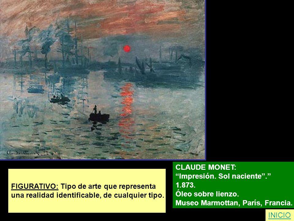 CLAUDE MONET: Impresión. Sol naciente . 1.873. Óleo sobre lienzo. Museo Marmottan, París, Francia.