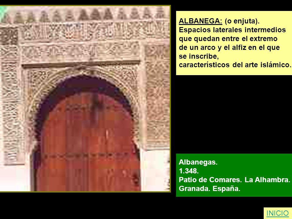 ALBANEGA: (o enjuta). Espacios laterales intermedios. que quedan entre el extremo. de un arco y el alfiz en el que.