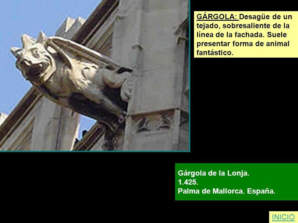 GÁRGOLA: Desagüe de un tejado, sobresaliente de la. línea de la fachada. Suele. presentar forma de animal.