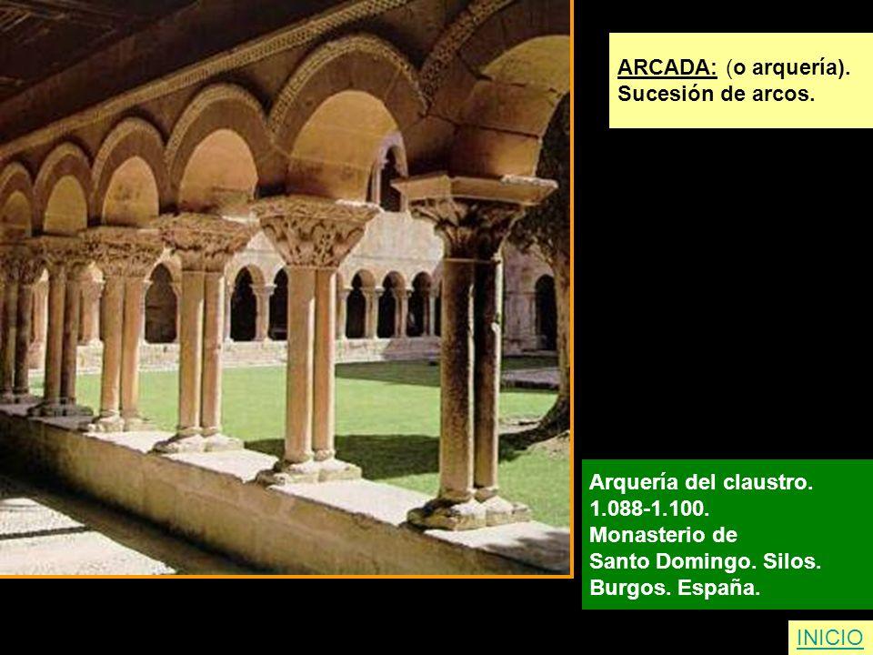 ARCADA: (o arquería). Sucesión de arcos. Arquería del claustro. 1.088-1.100. Monasterio de. Santo Domingo. Silos.