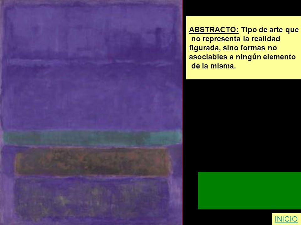 ABSTRACTO: Tipo de arte que