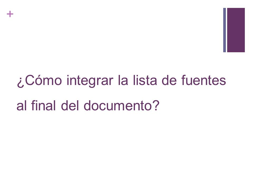 ¿Cómo integrar la lista de fuentes al final del documento