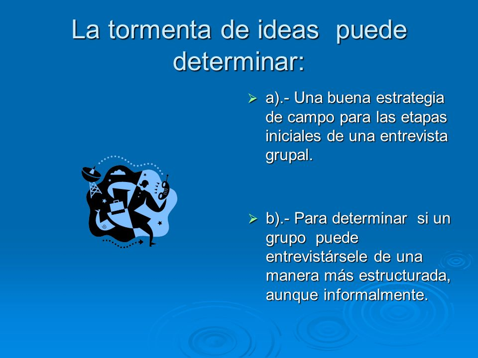 La tormenta de ideas puede determinar: