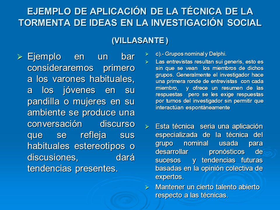 EJEMPLO DE APLICACIÓN DE LA TÉCNICA DE LA TORMENTA DE IDEAS EN LA INVESTIGACIÓN SOCIAL (VILLASANTE )