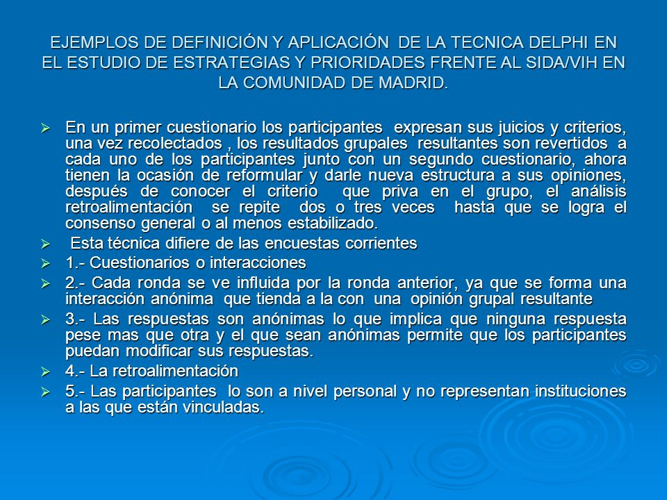 EJEMPLOS DE DEFINICIÓN Y APLICACIÓN DE LA TECNICA DELPHI EN EL ESTUDIO DE ESTRATEGIAS Y PRIORIDADES FRENTE AL SIDA/VIH EN LA COMUNIDAD DE MADRID.