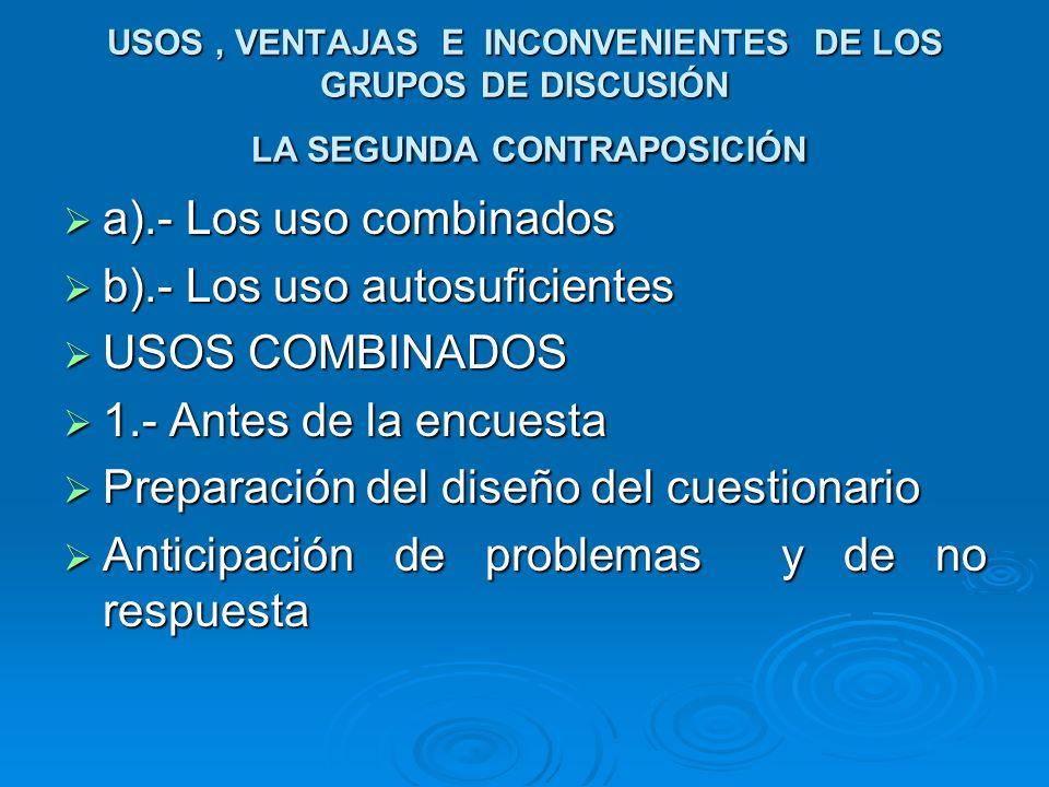 b).- Los uso autosuficientes USOS COMBINADOS 1.- Antes de la encuesta