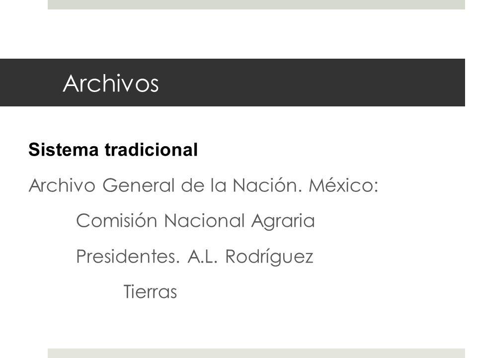 Archivos Sistema tradicional Archivo General de la Nación.