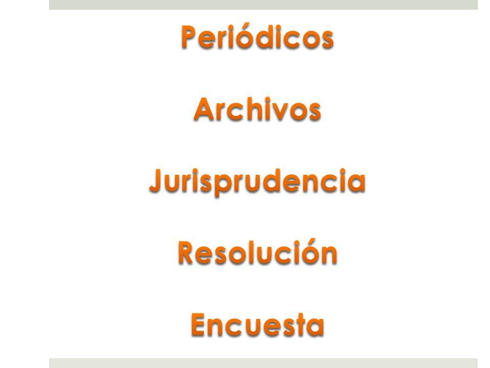 Periódicos Archivos Jurisprudencia Resolución Encuesta