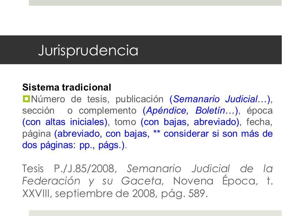 Jurisprudencia Sistema tradicional.