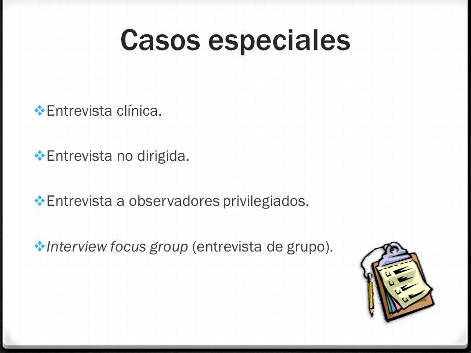 Casos especiales Entrevista clínica. Entrevista no dirigida.