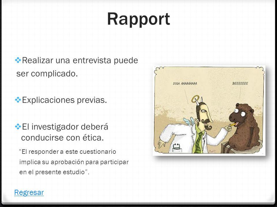 Rapport Realizar una entrevista puede ser complicado.