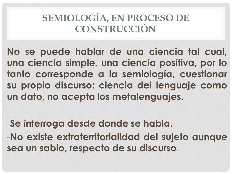 SEMIOLOGÍA, EN PROCESO DE CONSTRUCCIÓN