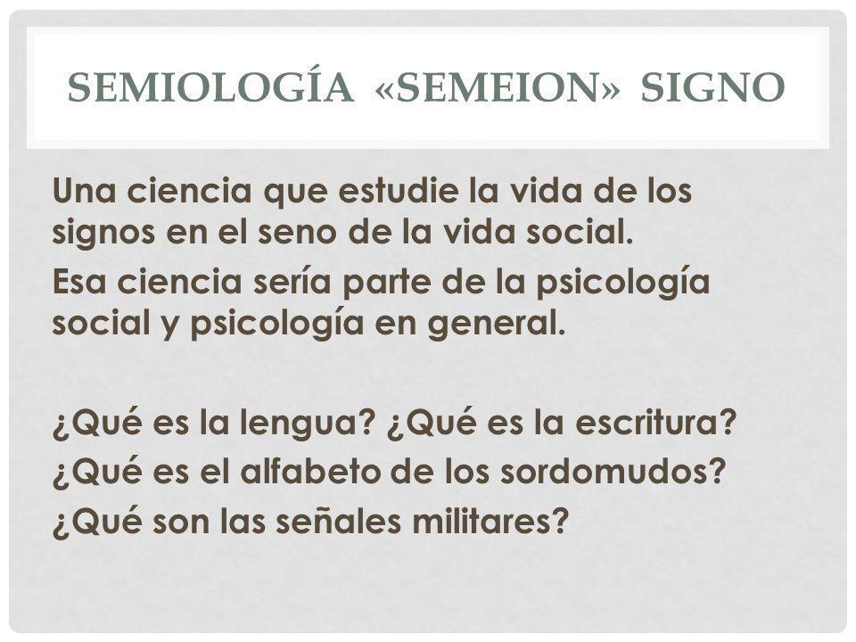 SEMIOLOGÍA «SEMEION» SIGNO
