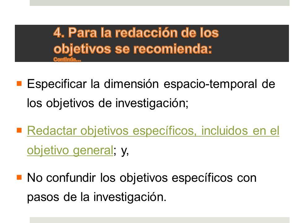 4. Para la redacción de los objetivos se recomienda: Continúa…