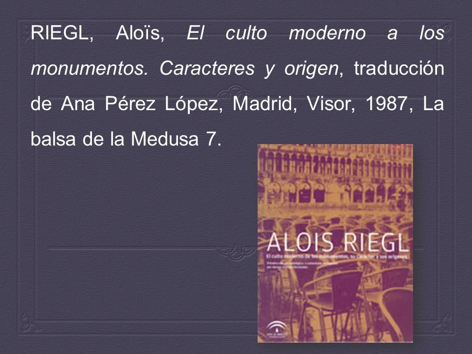 RIEGL, Aloïs, El culto moderno a los monumentos