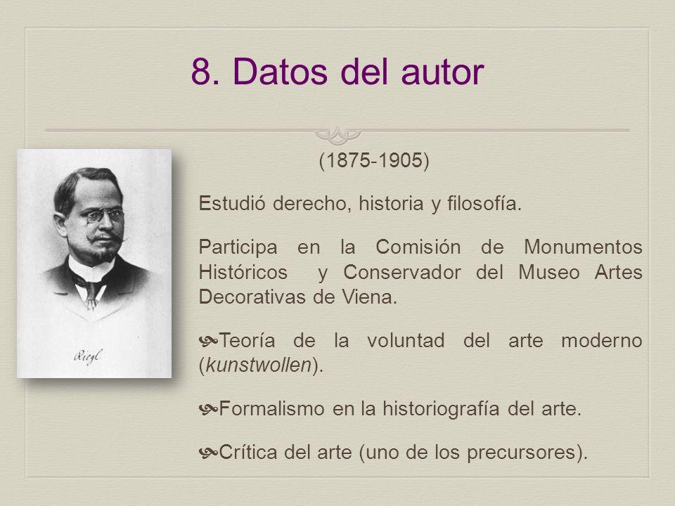 8. Datos del autor (1875-1905) Estudió derecho, historia y filosofía.