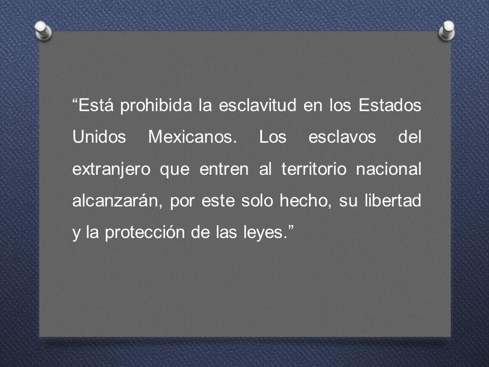 Está prohibida la esclavitud en los Estados Unidos Mexicanos