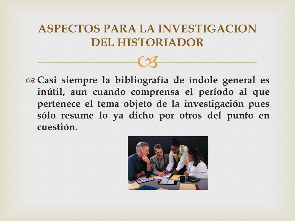 ASPECTOS PARA LA INVESTIGACION DEL HISTORIADOR