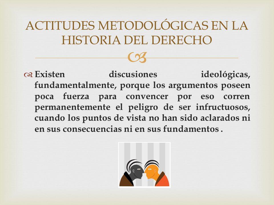 ACTITUDES METODOLÓGICAS EN LA HISTORIA DEL DERECHO