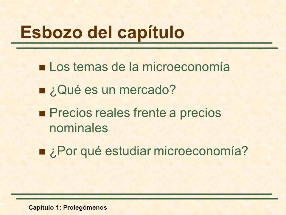 Esbozo del capítulo Los temas de la microeconomía ¿Qué es un mercado