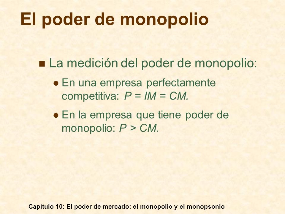 El poder de monopolio La medición del poder de monopolio: