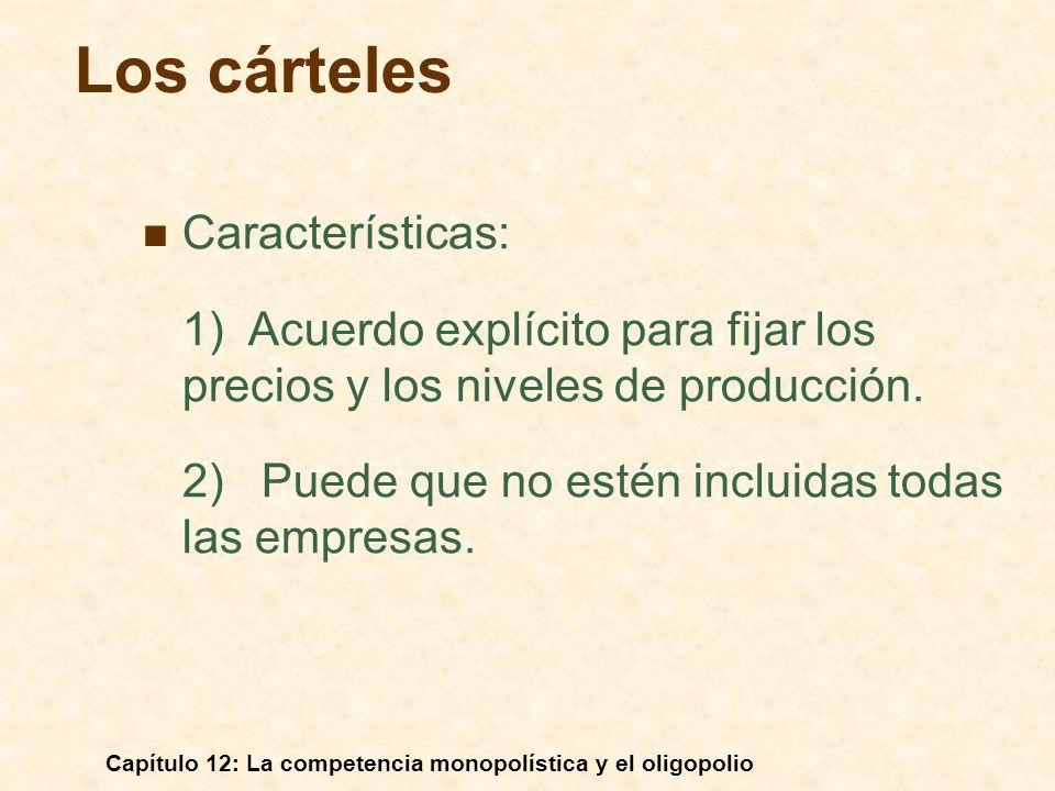 Los cárteles Características: