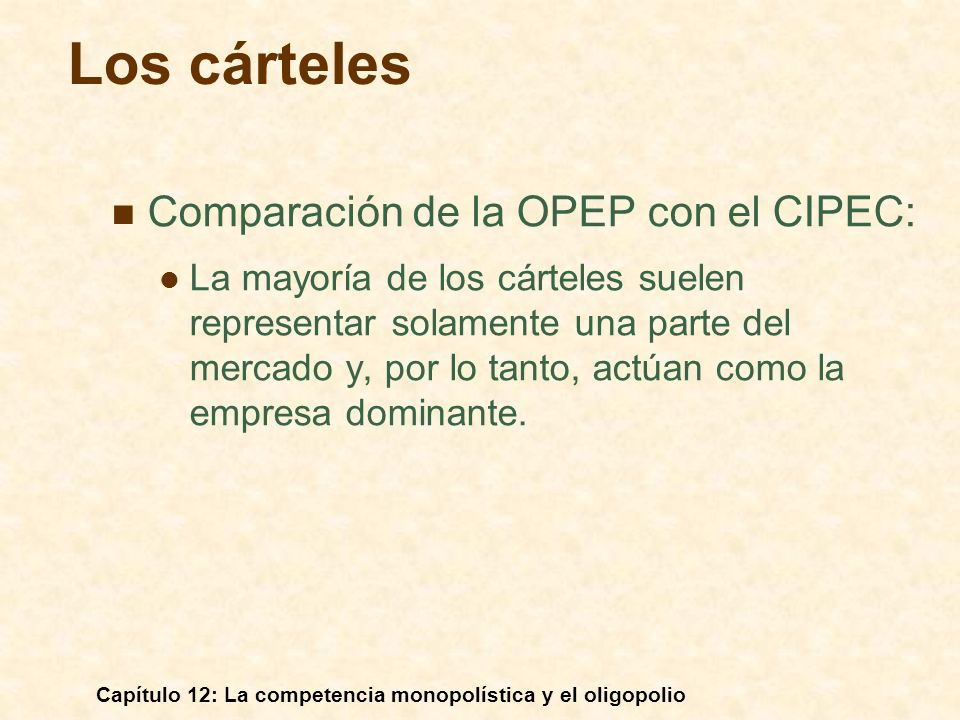 Los cárteles Comparación de la OPEP con el CIPEC: