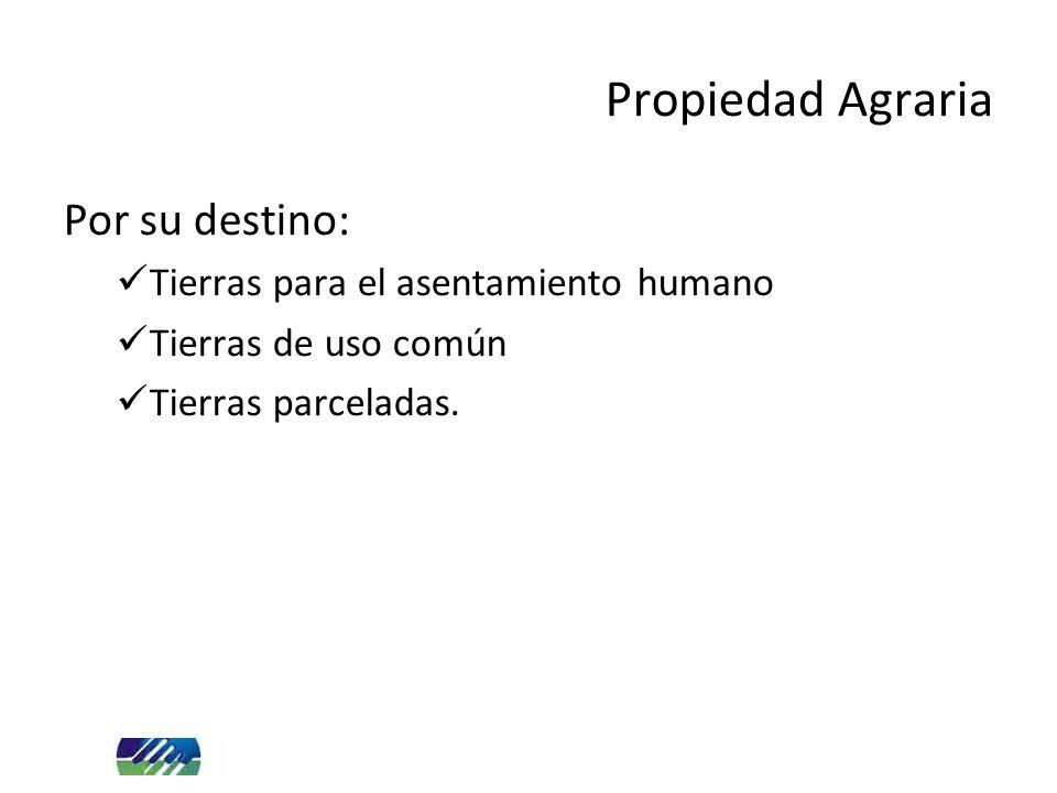Propiedad Agraria Por su destino: Tierras para el asentamiento humano