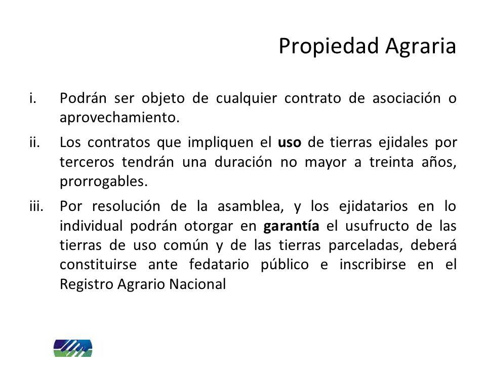 Propiedad Agraria Podrán ser objeto de cualquier contrato de asociación o aprovechamiento.