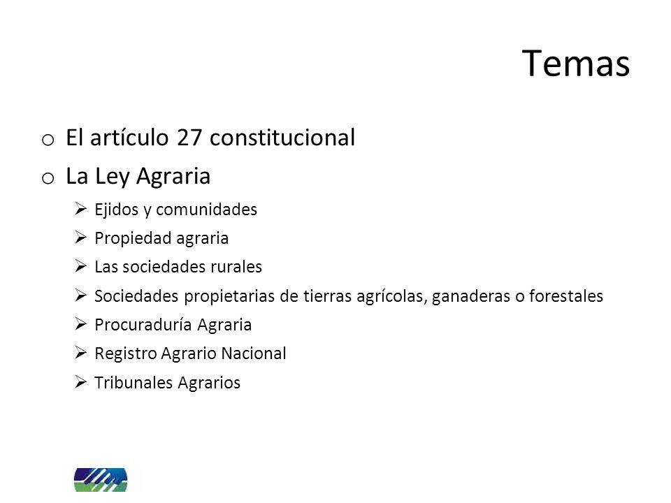 Temas El artículo 27 constitucional La Ley Agraria