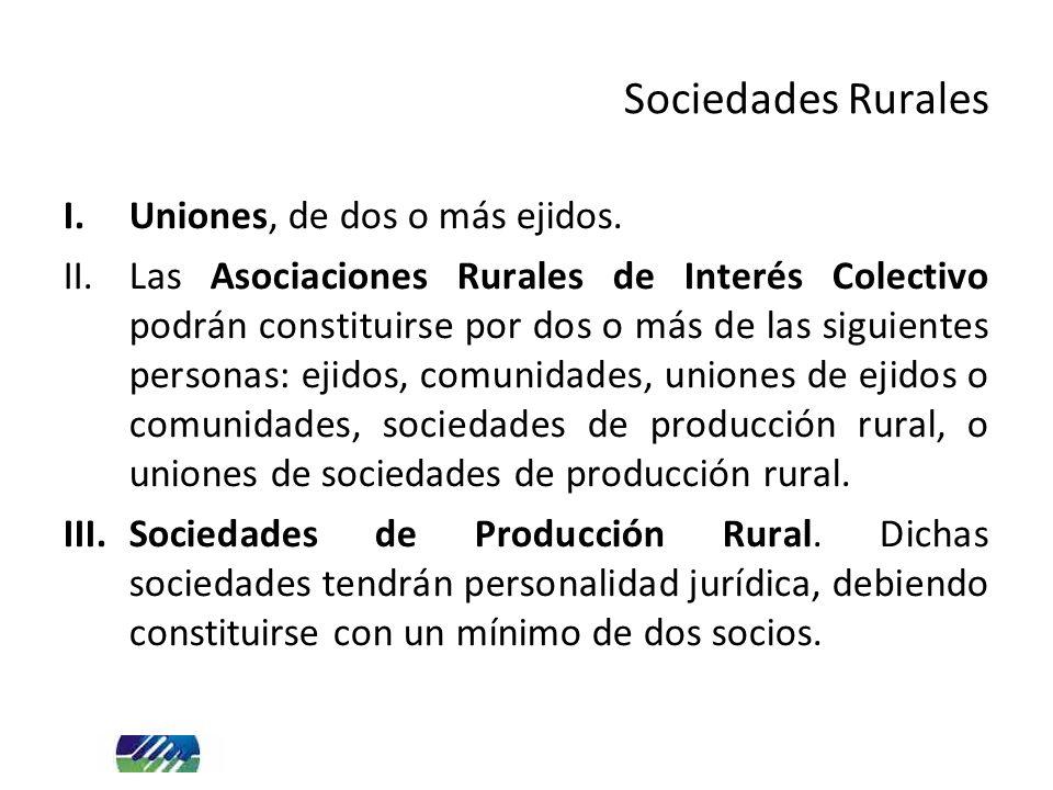 Sociedades Rurales Uniones, de dos o más ejidos.