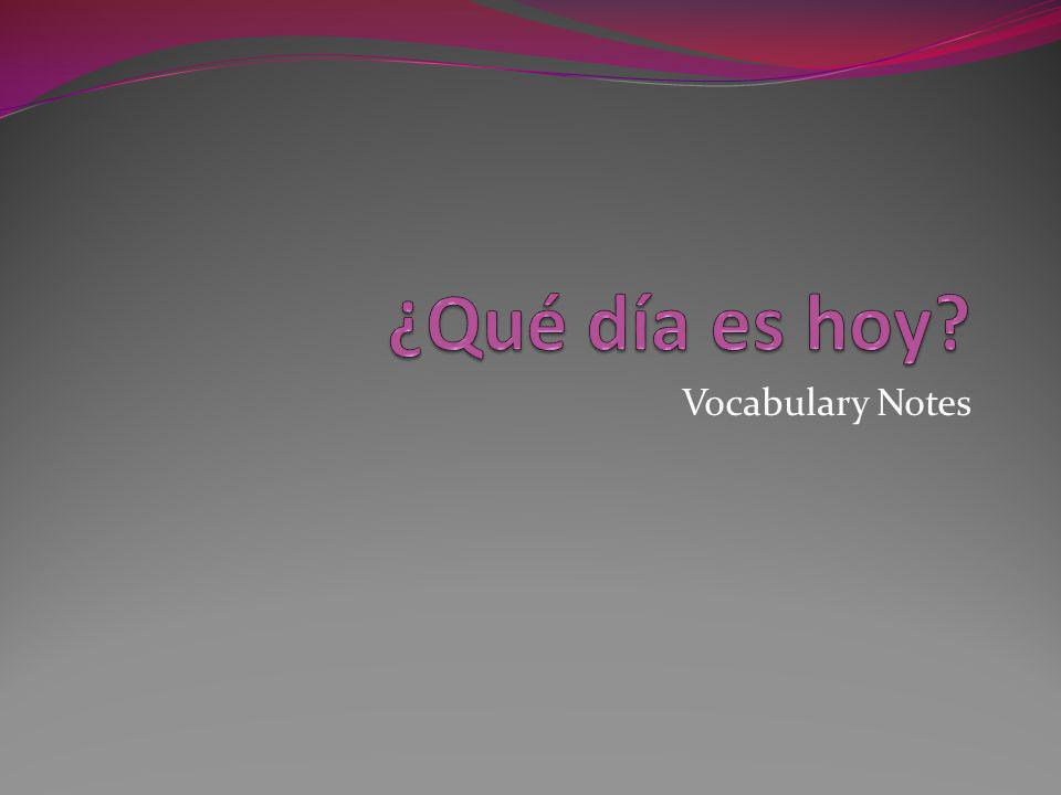 ¿Qué día es hoy Vocabulary Notes