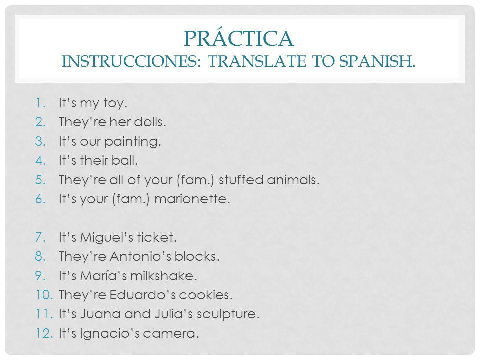 Práctica Instrucciones: Translate to Spanish.