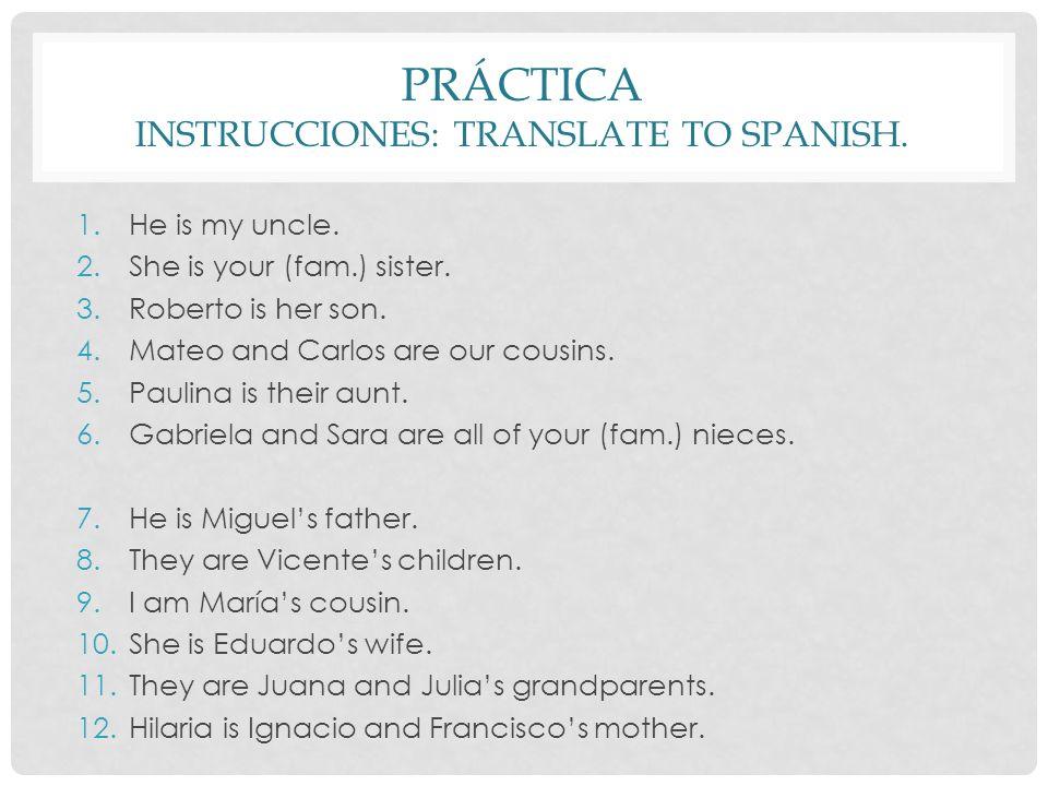 Práctica Instrucciones: Translate to Spanish.