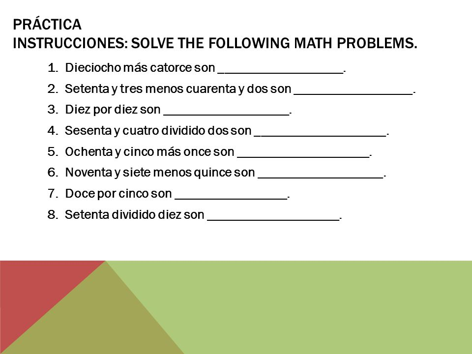 Práctica Instrucciones: Solve the following math problems.