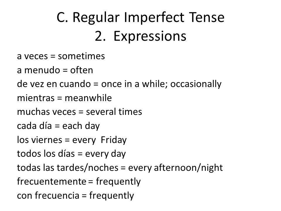 C. Regular Imperfect Tense 2. Expressions
