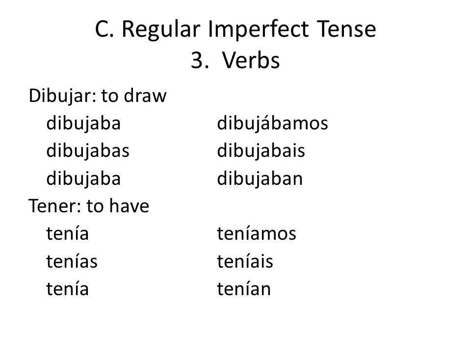 C. Regular Imperfect Tense 3. Verbs