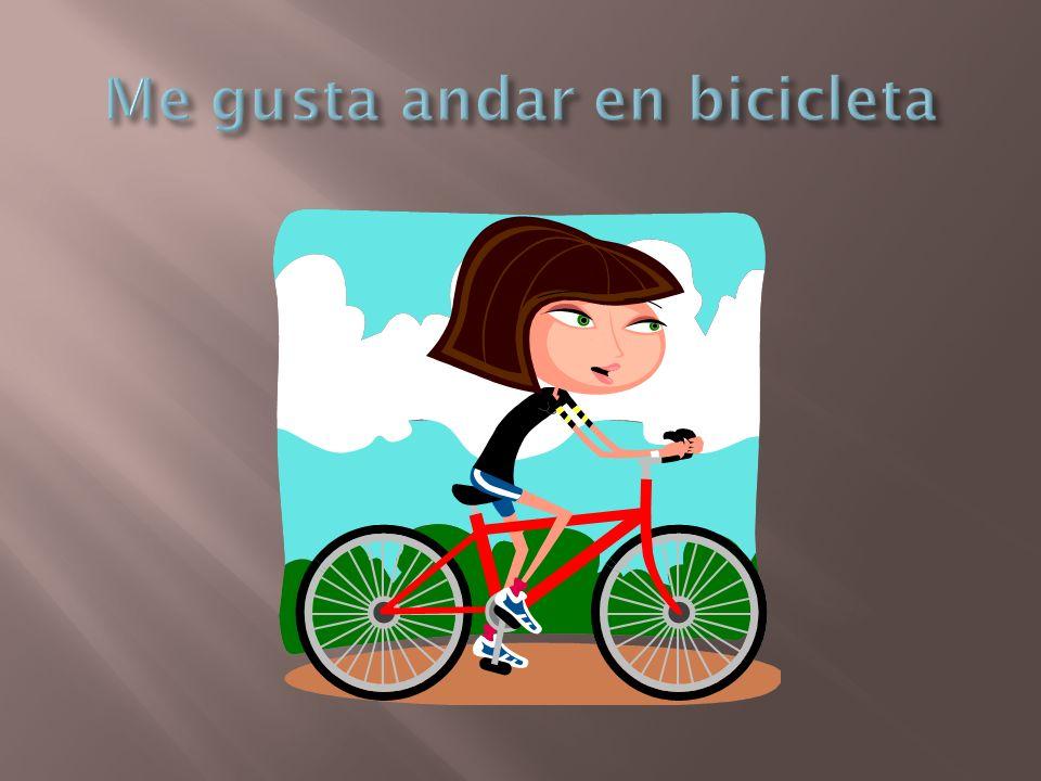Me gusta andar en bicicleta
