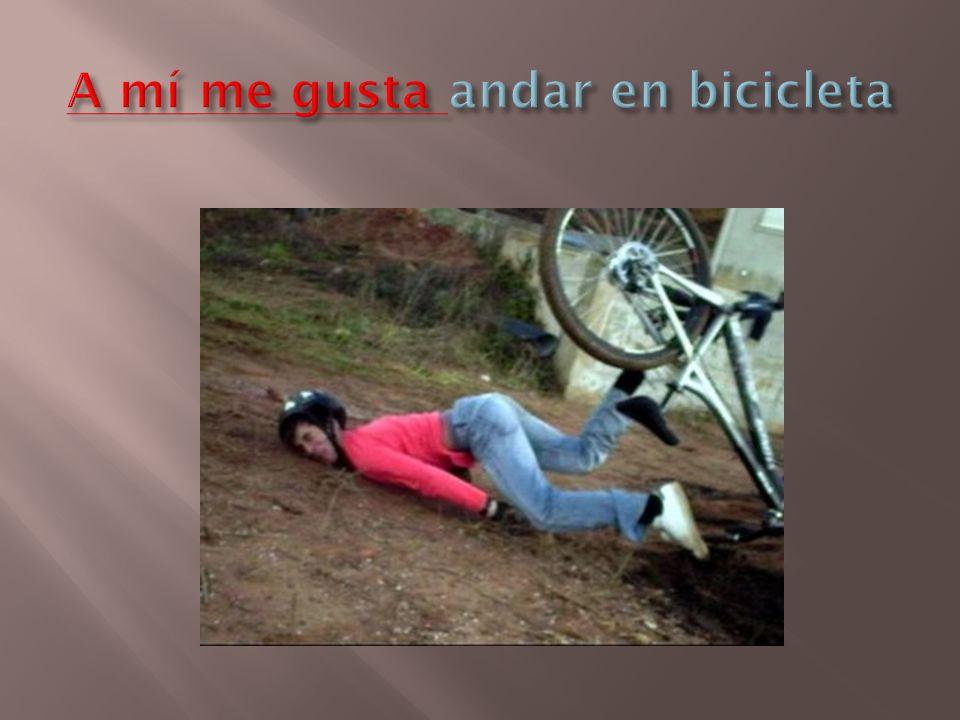 A mí me gusta andar en bicicleta