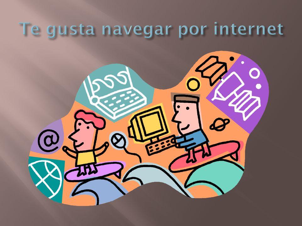 Te gusta navegar por internet