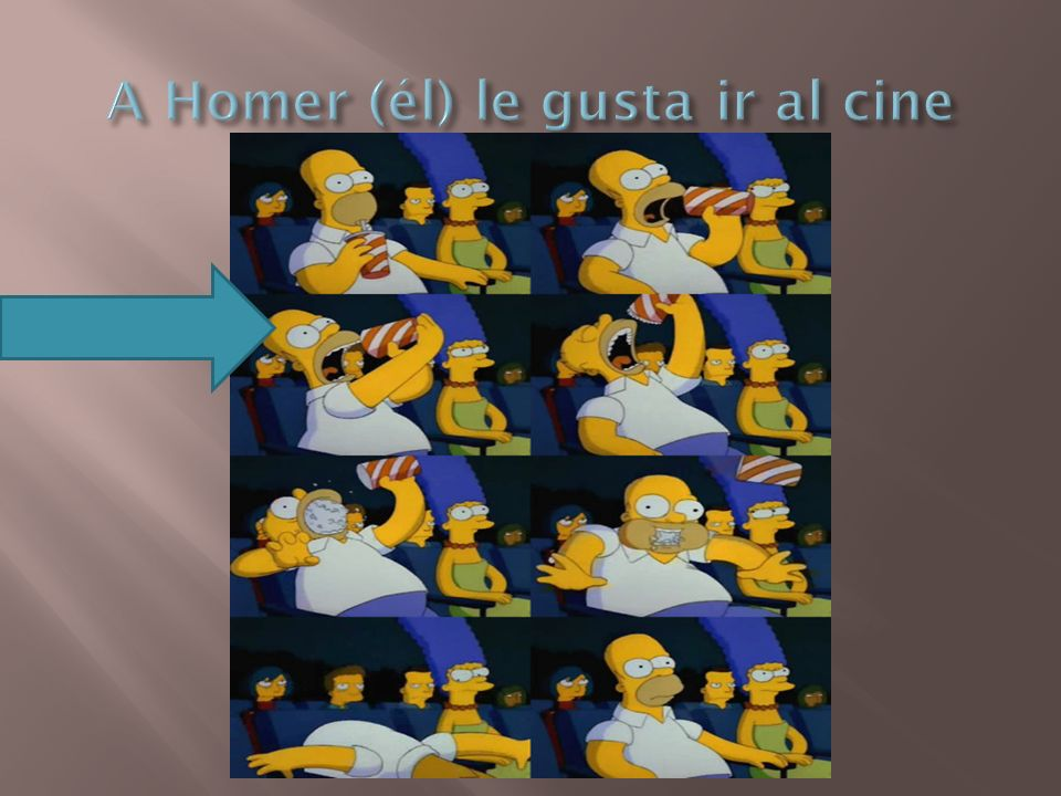 A Homer (él) le gusta ir al cine