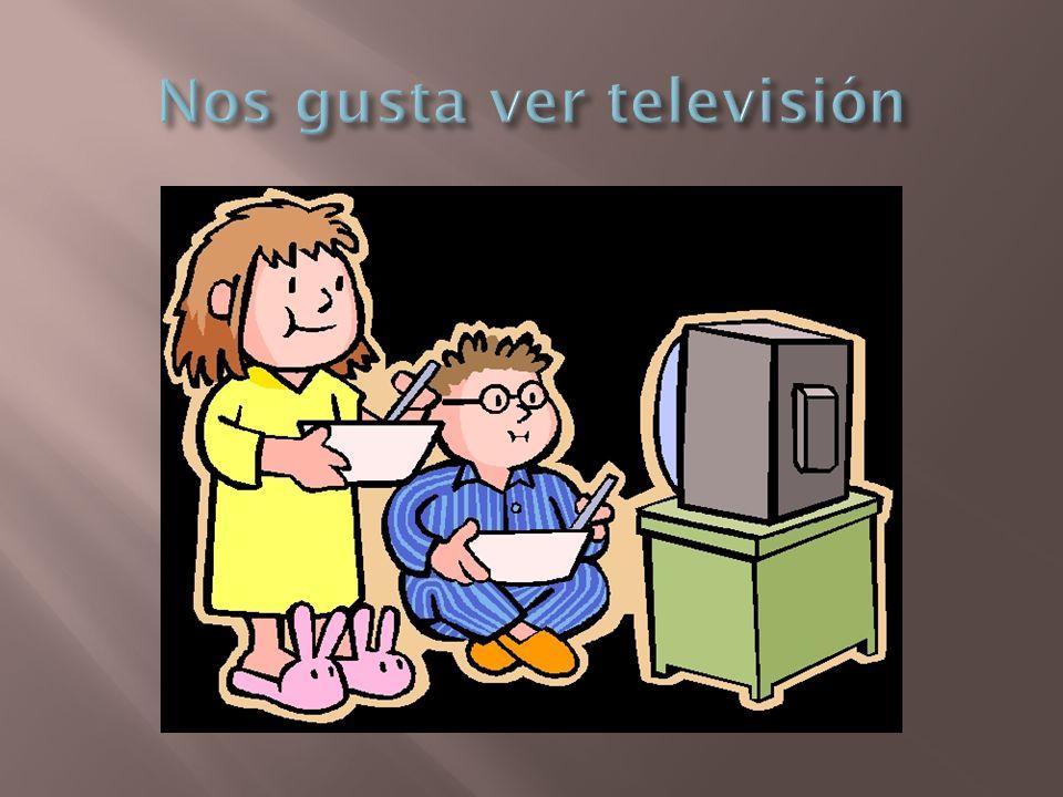 Nos gusta ver televisión