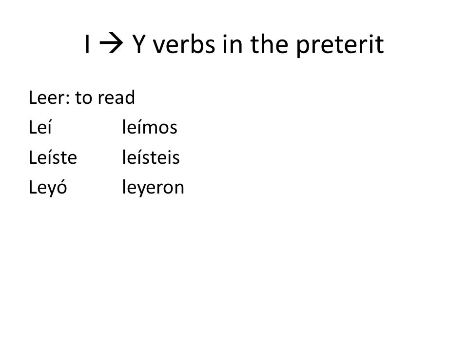 I  Y verbs in the preterit
