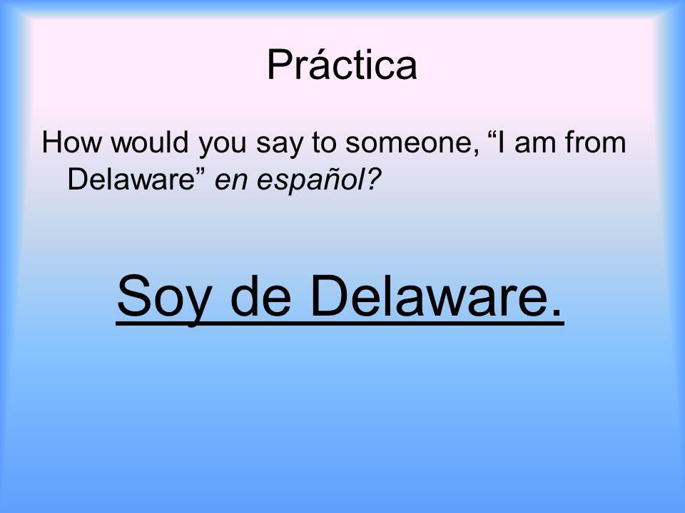 Soy de Delaware. Práctica