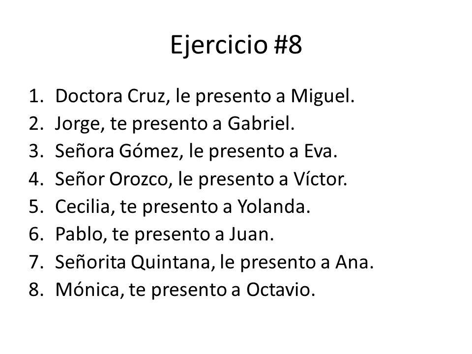 Ejercicio #8 Doctora Cruz, le presento a Miguel.