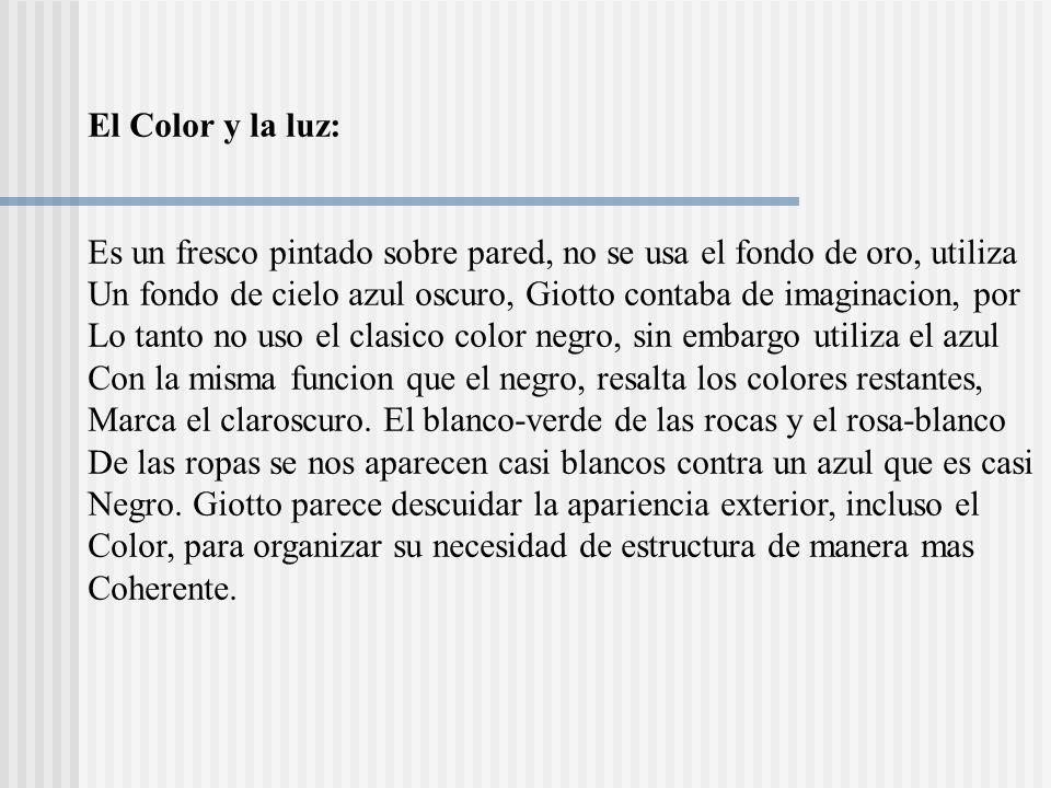 El Color y la luz:Es un fresco pintado sobre pared, no se usa el fondo de oro, utiliza.