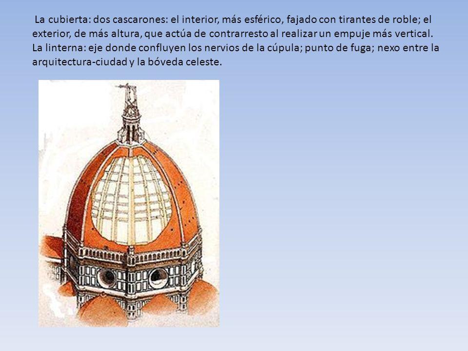 La cubierta: dos cascarones: el interior, más esférico, fajado con tirantes de roble; el exterior, de más altura, que actúa de contrarresto al realizar un empuje más vertical.