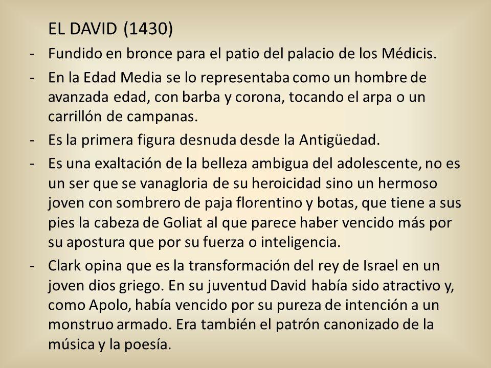 EL DAVID (1430)Fundido en bronce para el patio del palacio de los Médicis.