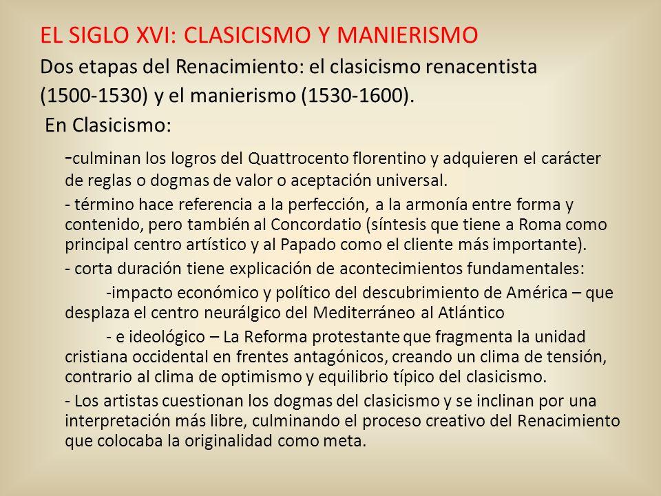 EL SIGLO XVI: CLASICISMO Y MANIERISMO